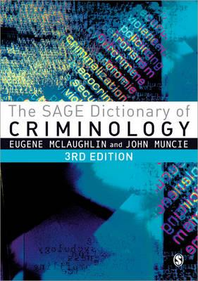 The SAGE Dictionary of Criminology - McLaughlin, Eugene (Editor), and Muncie, John (Editor)