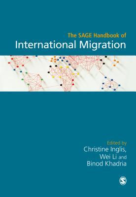 The SAGE Handbook of International Migration - Inglis, Christine (Editor), and Li, Wei (Editor), and Khadria, Binod (Editor)