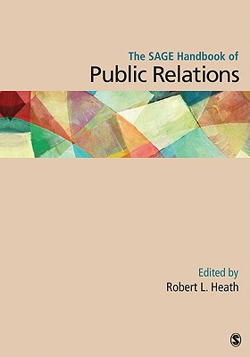 The Sage Handbook of Public Relations - Heath, Robert L, Dr. (Editor)