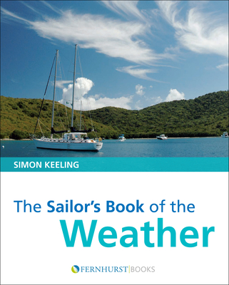 The Sailor's Book of the Weather - Keeling, Simon, Dr.