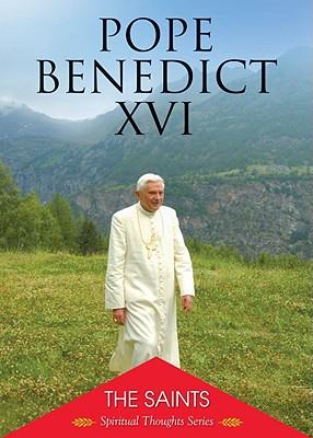 The Saints - Pope Benedict XVI