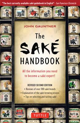The Sake Handbook - Gaunter, John, and Gauntner, John