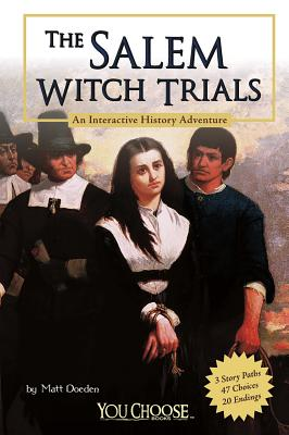 The Salem Witch Trials: An Interactive History Adventure - Doeden, Matt