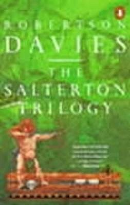 The Salterton Trilogy: Tempest-Tost; Leaven of Malice; A Mixture of Frailties - Davies, Robertson