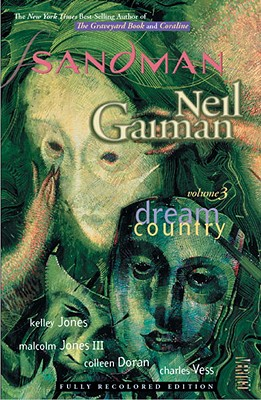 The Sandman Vol. 3: Dream Country (New Edition) - Gaiman, Neil, and Various (Illustrator), and Jones, Kelley (Illustrator)