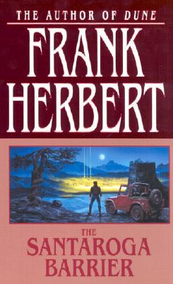 The Santaroga Barrier - Herbert, Frank