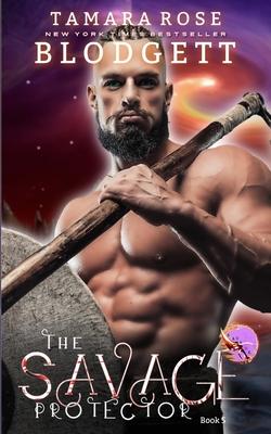 The Savage Protector - Blodgett, Tamara Rose