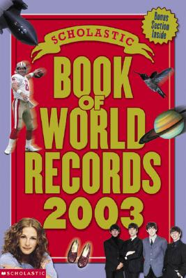 The Scholastic Book of World Records 2003 - Morse, Jenifer