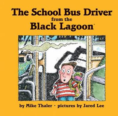 The School Bus Driver from the Black Lagoon - Thaler, Mike