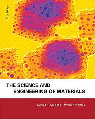 The Science and Engineering of Materials - Askeland, Donald R.
