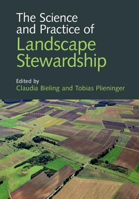 The Science and Practice of Landscape Stewardship - Bieling, Claudia (Editor)