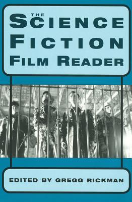 The Science Fiction Film Reader - Rickman, Gregg (Editor)