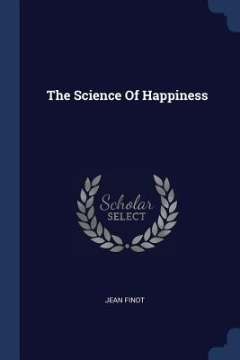 The Science of Happiness - Finot, Jean