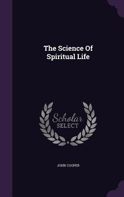 The Science of Spiritual Life - Cooper, John