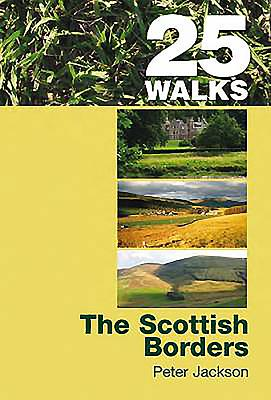 The Scottish Borders - Jackson, Peter, Professor