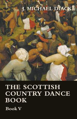 The Scottish Country Dance Book - Book V - Diack, J Michael