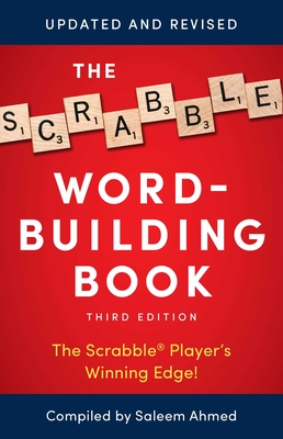 The Scrabble Word-Building Book: 3rd Edition - Ahmed, Saleem (Compiled by)