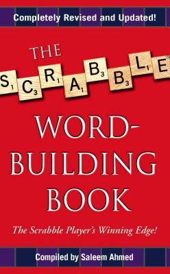 The Scrabble Word-Building Book - Ahmed, Saleem (Compiled by)