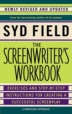 The Screenwriter's Workbook - Field, Syd