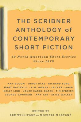 The Scribner Anthology of Contemporary Short Fiction: 50 North American Stories Since 1970 - Williford, Lex (Editor), and Martone, Michael, Professor (From an idea by)