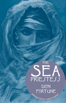 The Sea Priestess - Fortune, Dion, and Knight, Gareth (Introduction by)
