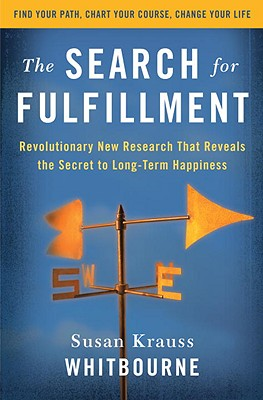 The Search for Fulfillment: Revolutionary New Research That Reveals the Secret to Long-Term Happiness - Whitbourne, Susan Krauss, PhD