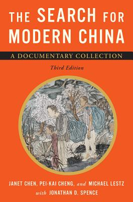 The Search for Modern China: A Documentary Collection - Chen, Janet (Editor), and Cheng, Pei-kai (Editor), and Lestz, Michael (Editor)
