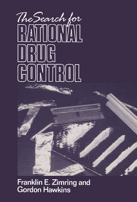 The Search for Rational Drug Control - Zimring, Franklin E