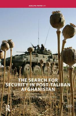The Search for Security in Post-Taliban Afghanistan - Hodes, Cyrus