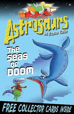 The Seas of Doom. Steve Cole - Cole, Stephen
