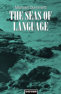 The Seas of Language - Dummett, Michael