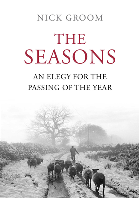 The Seasons: A Celebration of the English Year - Groom, Nick