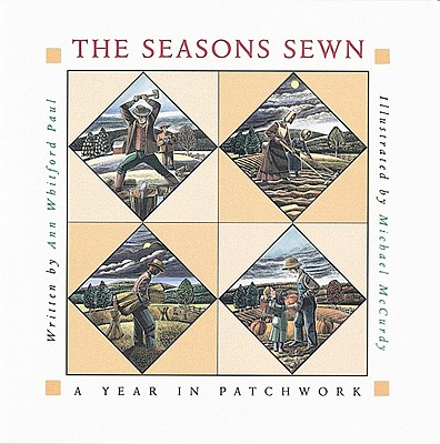 The Seasons Sewn: A Year in Patchwork - Paul, Ann Whitford