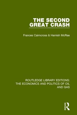 The Second Great Crash - Cairncross, Frances, and McRae, Hamish