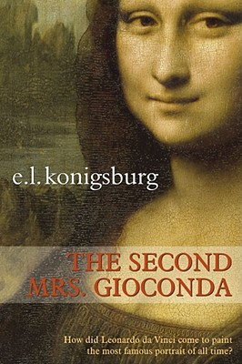 The Second Mrs. Gioconda - Konigsburg, E L