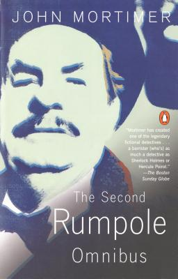 The Second Rumpole Omnibus: Rumpole for the Defence/Rumpole and the Golden Thread/Rumpole's Last Case - Mortimer, John