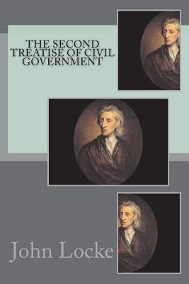 The Second Treatise of Civil Government - Locke, John