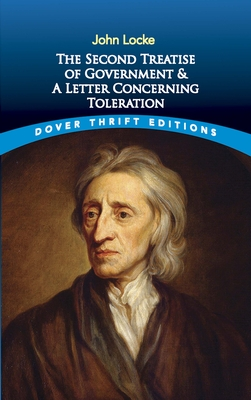 The Second Treatise of Government and a Letter Concerning Toleration - Locke, John