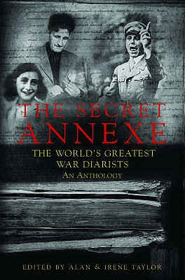 The Secret Annexe - Taylor, Alan, and Taylor, Irene