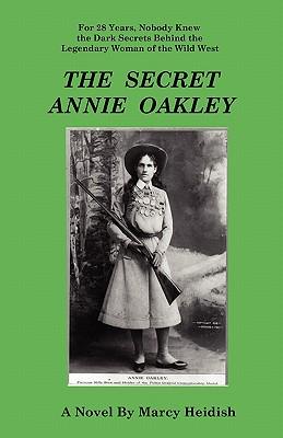 The Secret Annie Oakley - Heidish, Marcy
