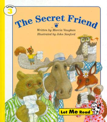 The Secret Friend, Stage 3, Let Me Read Series - Vaughan, Marcia, and Sandford, John (Illustrator), and Good Year Books (Compiled by)