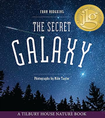 The Secret Galaxy - Hodgkins, Fran, and Taylor, Mike (Photographer)