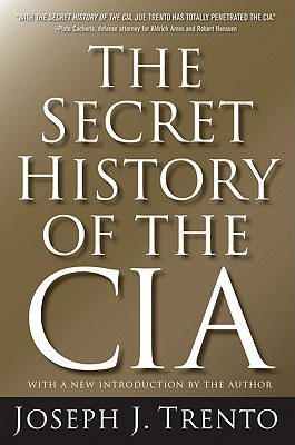 The Secret History of the CIA - Trento, Joseph J