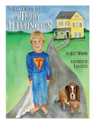 The Secret Life of Teddy Harrington - Wagner, Suzy C