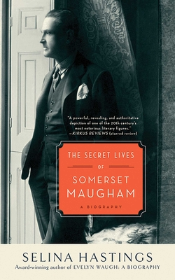The Secret Lives of Somerset Maugham: A Biography - Hastings, Selina