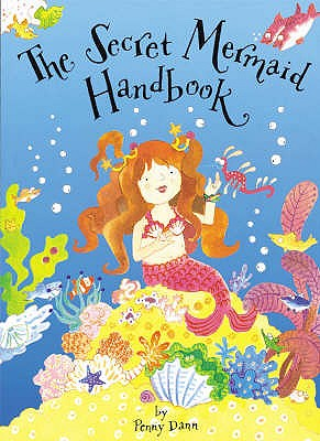 The Secret Mermaid Handbook: Pop-Up Book with Paper Gifts - Dann, Penny (Illustrator)