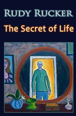 The Secret of Life - Rucker, Rudy