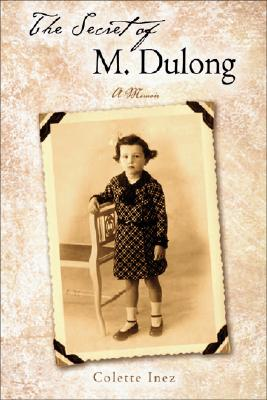 The Secret of M. Dulong: A Memoir - Inez, Colette