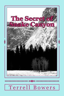 The Secret of Snake Canyon - Bowers, Terrell L