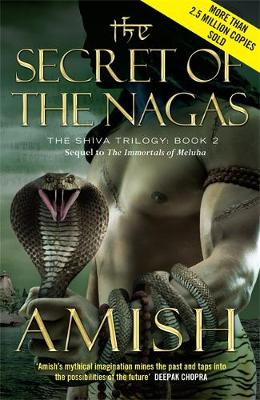 The Secret of the Nagas: The Shiva Trilogy Book 2 - Tripathi, Amish